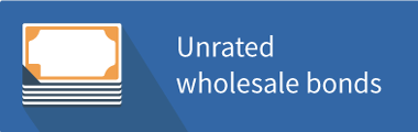 Unrated wholesale bonds